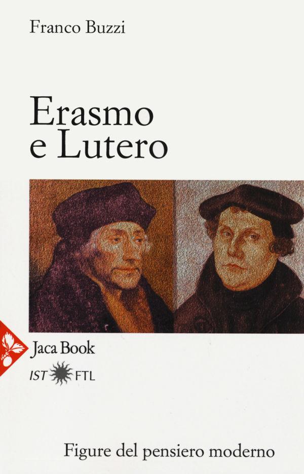 Erasmo e Lutero - Franco Buzzi