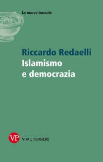 Islamismo e democrazia - Riccardo Redaelli