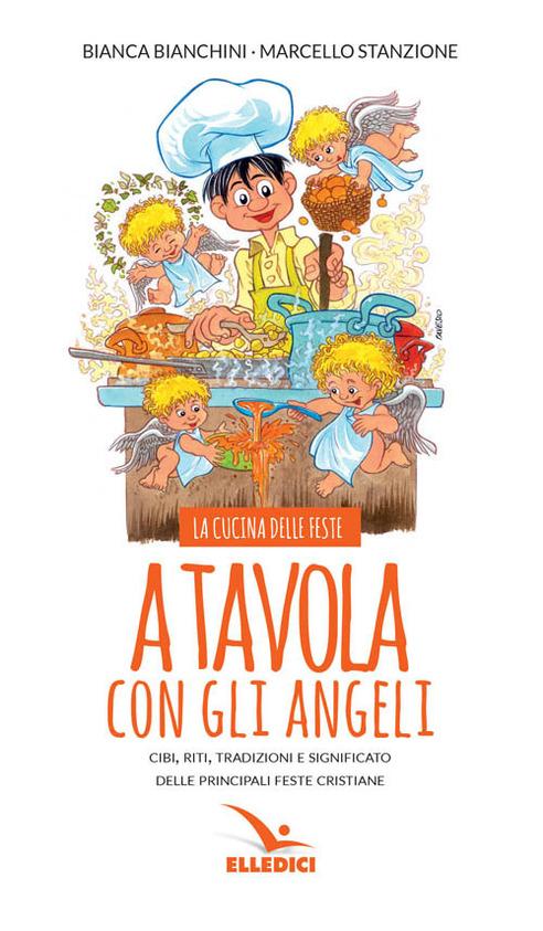 A tavola con gli angeli - Bianca Bianchini, Marcello Stanzione