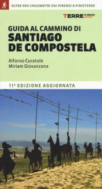 Guida al Cammino di Santiago de Compostela - Alfonso Curatolo, Miriam Giovanzana