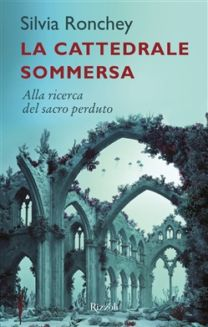La cattedrale sommersa - Silvia Ronchey