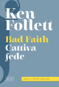 Cattiva fede. Bad Faith - Ken Follet