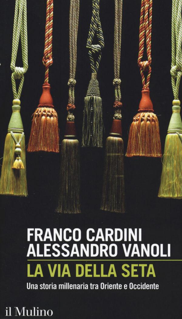 La via della seta - Franco Cardini