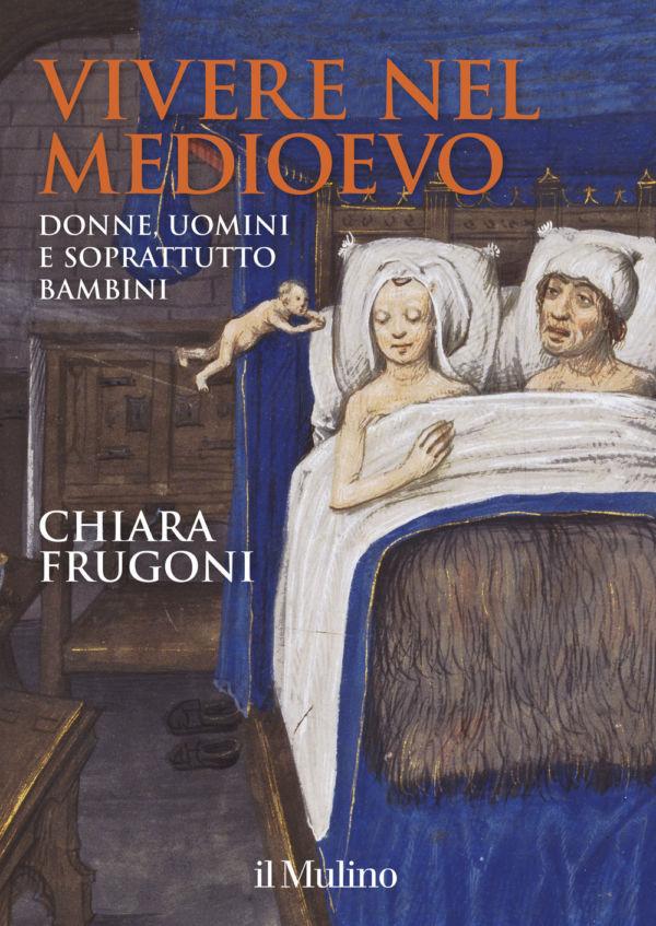 Vivere nel Medioevo - Chiara Frugoni
