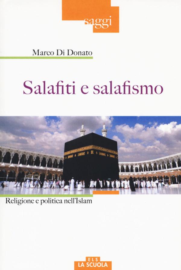 Salafiti e salafismo - Marco Di Donato