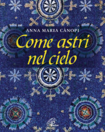 Come astri nel cielo - Anna Maria Cànopi