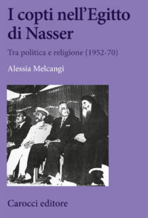 I copti nell'Egitto di Nasser - Alessia Melcangi