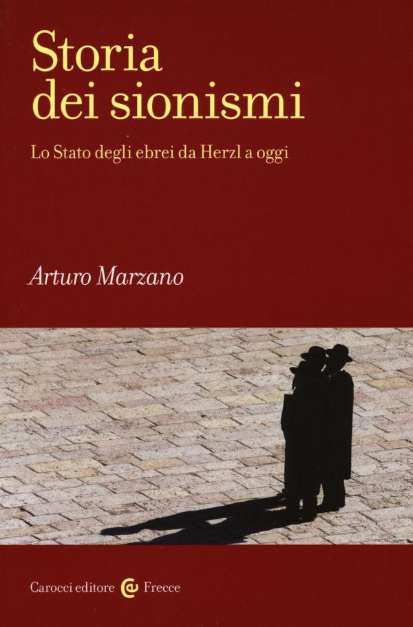Storia dei sionismi - Arturo Marzano
