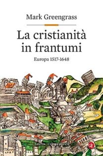 La cristianità in frantumi - Mark Greengrass