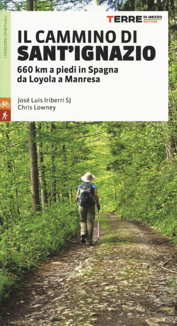 Il cammino di Sant'Ignazio - José Luis Iriberri, Chris Lowney
