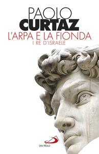 L'arpa e la fionda - Paolo Curtaz