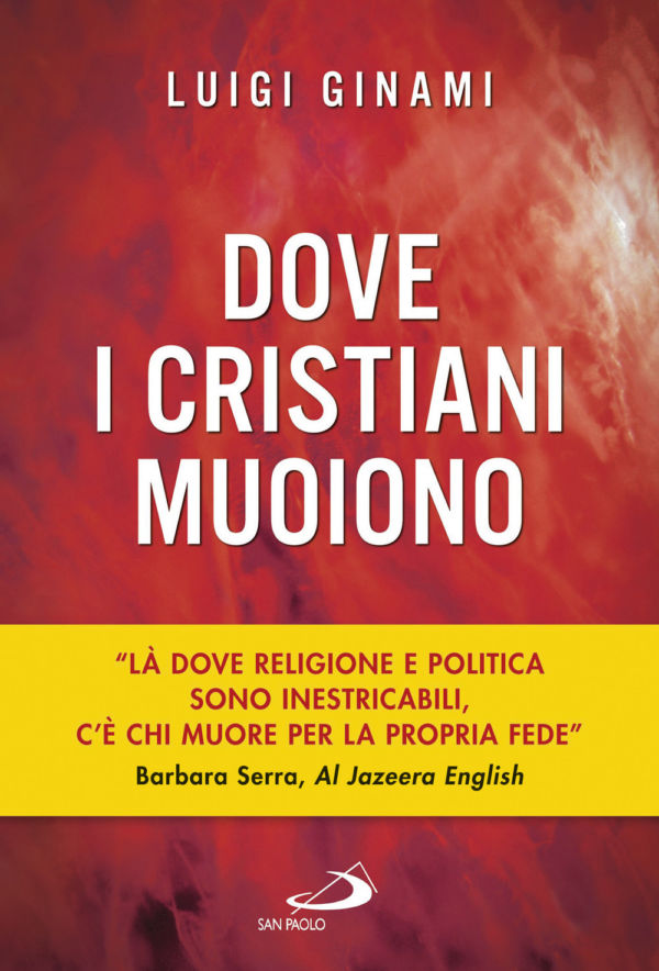 Dove i cristiani muoiono - Luigi Ginami
