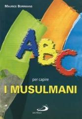 ABC per capire i musulmani - Maurice Borrmans