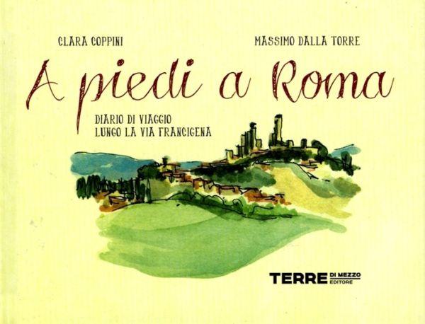 A piedi a Roma - Clara Coppini, Massimo Della Torre