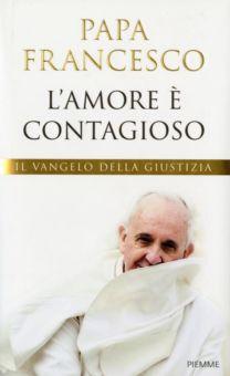 L'amore è contagioso - Jorge Mario Bergoglio