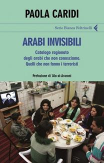 Arabi invisibili - Paola Caridi