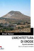 L'architettura di Erode - Ehud Netzer
