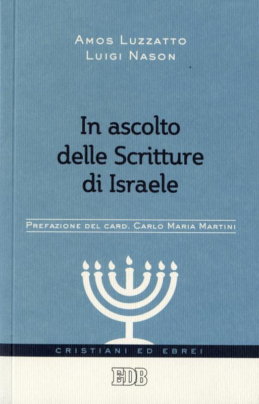 In ascolto delle Scritture di Israele - Amos Luzzatto, Luigi Nason