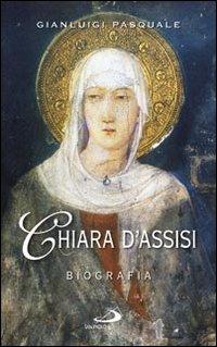 Chiara d'Assisi – Biografia - Gianluigi Pasquale