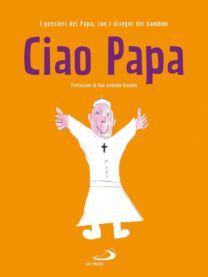 Ciao Papa - Jorge Mario Bergoglio