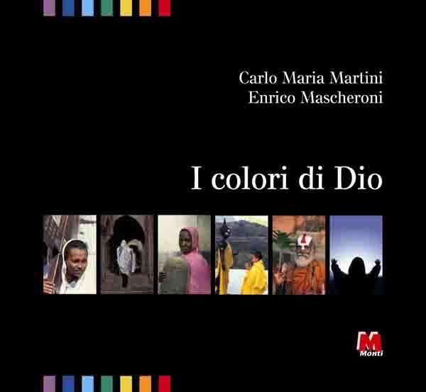 I colori di Dio - Carlo Maria Martini, Enrico Mascheroni