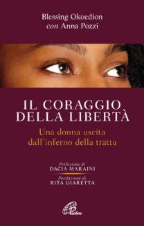 Il coraggio della libertà - Anna Pozzi
