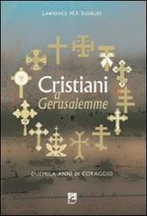 Cristiani a Gerusalemme - Lawrence M.F. Sudbury