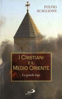 I cristiani e il Medio Oriente - Fulvio Scaglione
