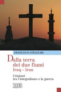 Dalla terra dei due fiumi Iraq – Iran - Francesco Strazzari