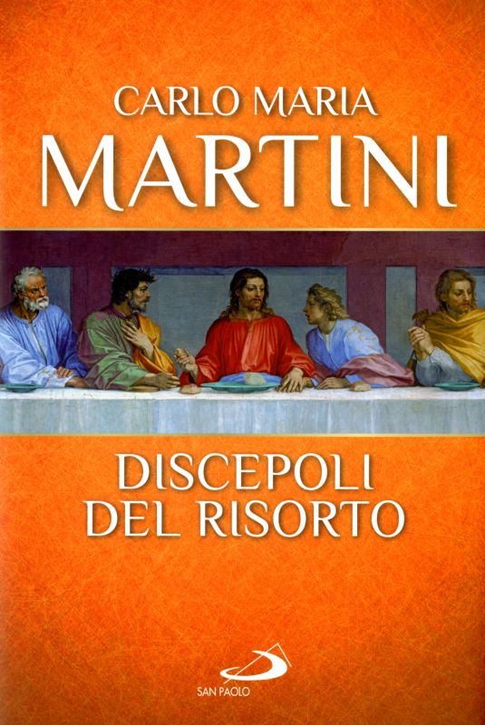 Discepoli del risorto - Carlo Maria Martini