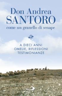 Don Andrea Santoro. Come un granello di senape - Don Andrea Santoro
