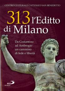 313 l'Editto di Milano - Centro culturale cattolico San Benedetto