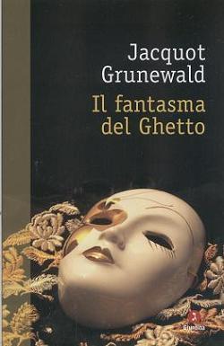 Il fantasma del Ghetto - Jacquot Grunewald