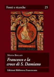 Francesco e la croce di S. Damiano - Milva Bollati