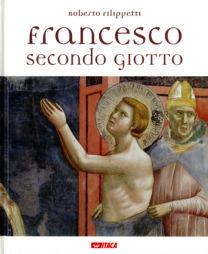 Francesco secondo Giotto - Roberto Filippetti