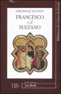 Francesco e il sultano - Gwenolé Jeusset
