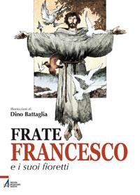 Frate Francesco e i suoi fioretti - Dino Battaglia