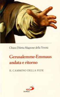 Gerusalemme – Emmaus andata e ritorno - Chiara Diletta Magnone della Trinità