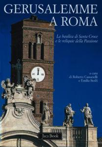 Gerusalemme a Roma - Roberto Cassanelli, Emilia Stolfi