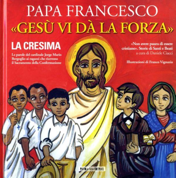 Gesù vi dà la forza - Jorge Mario Bergoglio