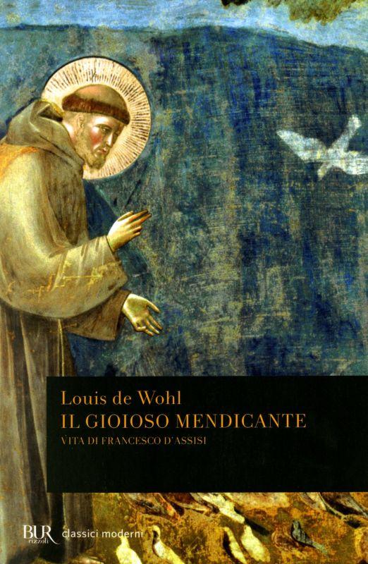 Il gioioso mendicante - Louis De Wohl