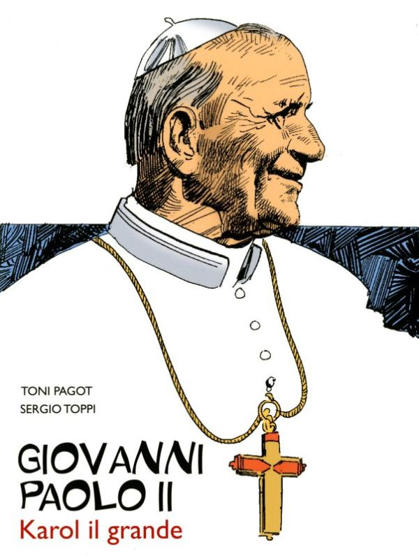 Giovanni Paolo II - Toni Pagot, Sergio Toppi