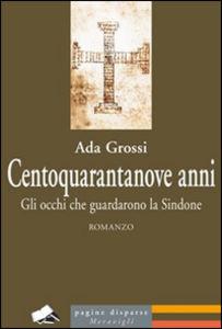 Centoquarantanove anni - Ada Grossi