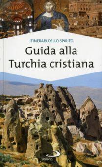 Guida alla Turchia cristiana - Paolo Pellizzari