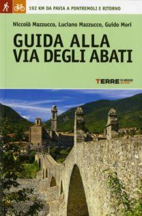 Guida alla via degli abati - Luciano Mazzucco, Niccolò Mazzucco, Guido Mori