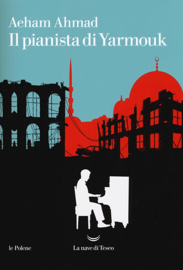 Il pianista di Yarmouk - Aeham Ahmad