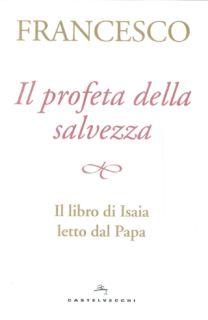 Il profeta della salvezza - Jorge Mario Bergoglio