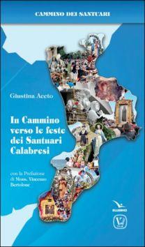 In Cammino verso le feste dei Santuari Calabresi - Giustina Aceto