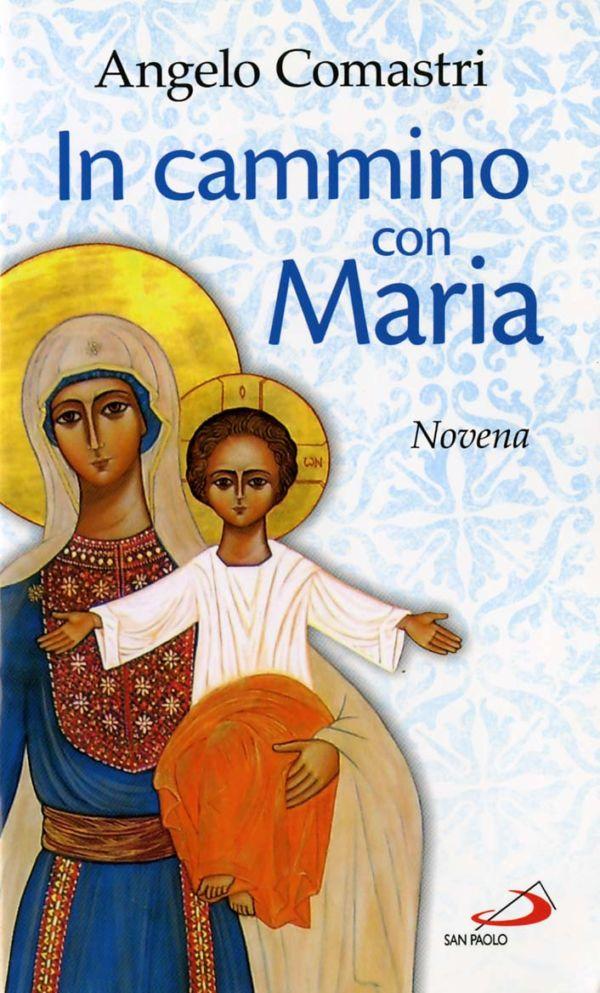 In cammino con Maria - Angelo Comastri