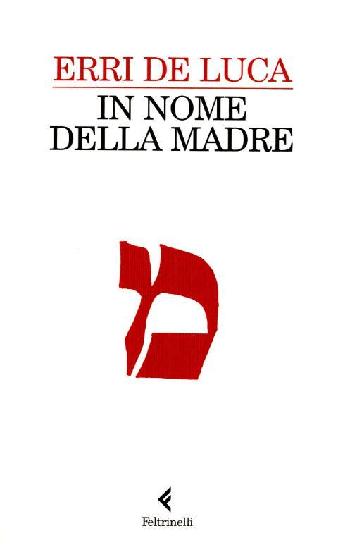 In nome della madre - Erri De Luca